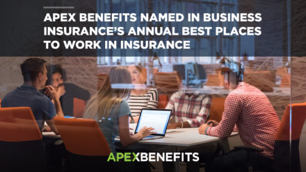 Apex Benefits Named in Business Insurance's Annual Best Places to Work in Insurance
