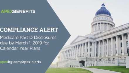 Compliance Alert: Medicare Part D Disclosures due by March 1, 2019 for Calendar Year Plans