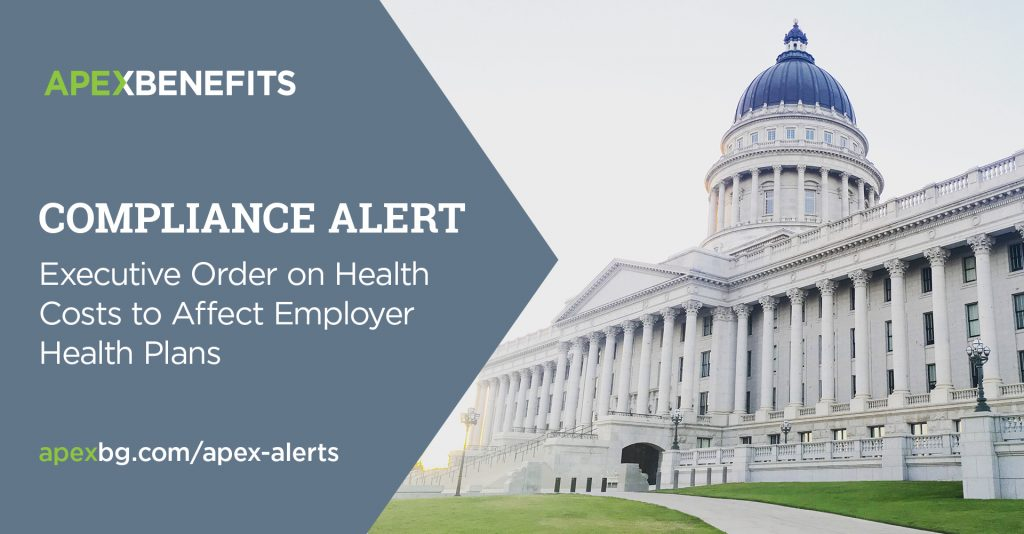 Compliance Alert: Executive Order on Health Costs to Affect Employer Health Plans