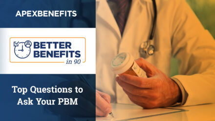 Better Benefits in 90   Top Questions to Ask Your PBM