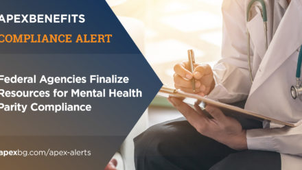 Compliance Alert: Federal Agencies Finalize Resources  for Mental Health Parity Compliance