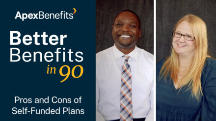 Better Benefits in 90 | Pros and Cons of Self-Funded Plans
