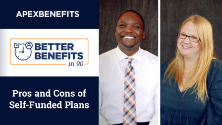 Better Benefits in 90   Pros and Cons of Self-Funded Plans