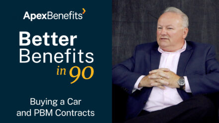 Better Benefits in 90 | Buying a Car and PBM Contracts