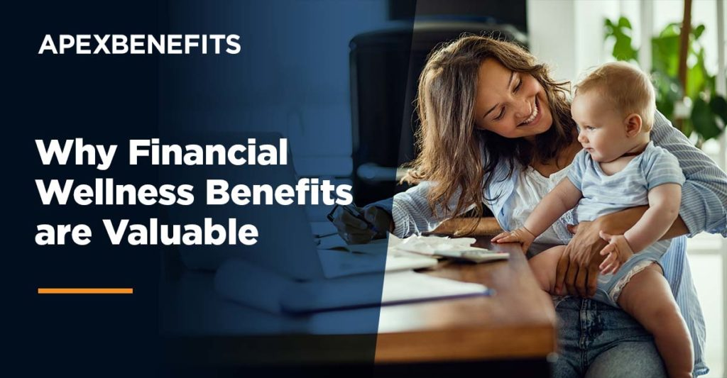 Why Financial Wellness Benefits Are Valuable