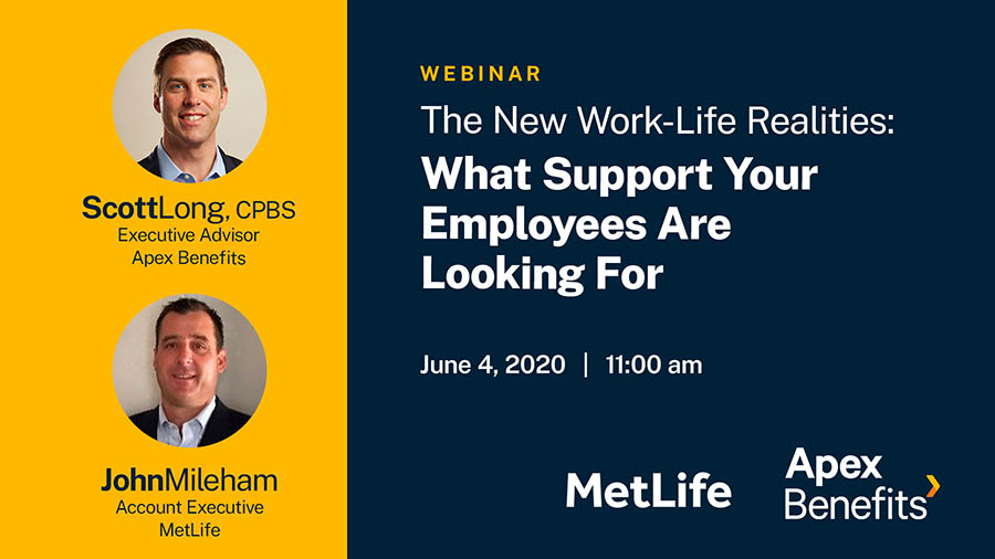 "Apex, MetLife to Host ""The New Work-Life Realities"" Webinar"