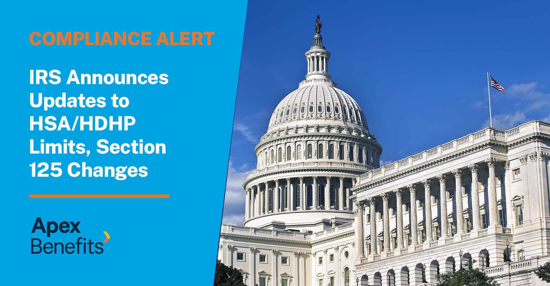 Compliance Alert: IRS Announces Updates to Section 125 Change Rules, HSA/HDHP Limits