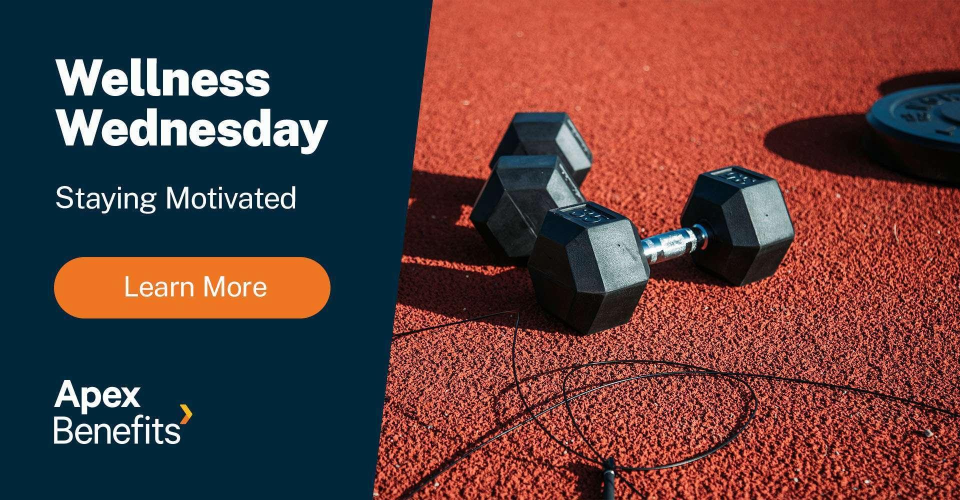 Wellness Wednesday: Staying Motivated