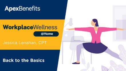 Workplace Wellness at Home: Back to the Basics