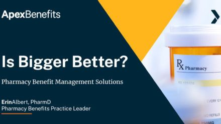 Bigger Isn't Always Better: Pharmacy Benefit Management Solutions