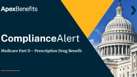 COMPLIANCE ALERT: Medicare Part D – Prescription Drug Benefit