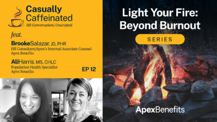 Light Your Fire: Beyond Burnout | Casually Caffeinated | EP 12