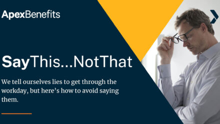 Say This, Not That: Getting Away from the Top Lies