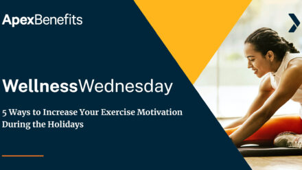 Wellness Wednesday: 5 Ways to Increase Your Exercise Motivation During the Holidays