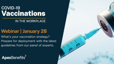 Apex to Host COVID-19 Vaccine in the Workplace Webinar