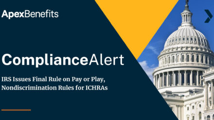 COMPLIANCE ALERT: IRS Issues Final Rule on Pay or Play and Nondiscrimination Rules for ICHRAs