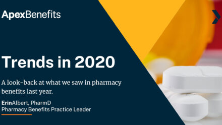 Top 4 Major Trends in Pharmacy Benefits We Saw in 2020