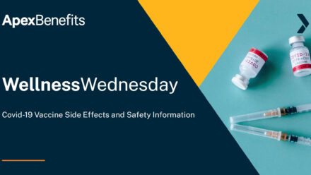 Wellness Wednesday: COVID-19 Vaccine Side Effects and Safety Information