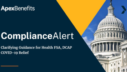 COMPLIANCE ALERT: Clarifying Guidance for Health FSA and DCAP COVID-19 Relief