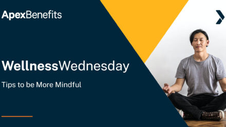 Wellness Wednesday: Tips to be More Mindful
