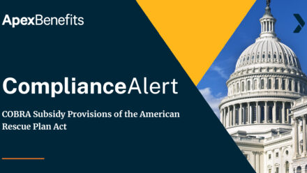 COMPLIANCE ALERT: COBRA Subsidy Provisions of the American Rescue Plan Act