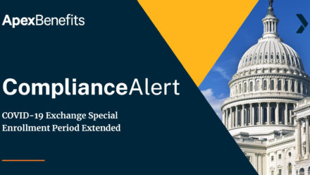 COMPLIANCE ALERT: COVID-19 Exchange Special Enrollment Period Extended