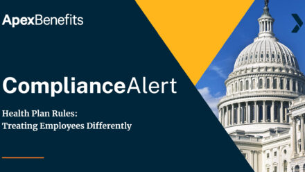 COMPLIANCE ALERT: Health Plan Rules – Treating Employees Differently