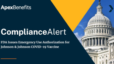 COMPLIANCE ALERT: FDA Issues Emergency Use Authorization for Johnson & Johnson COVID-19 Vaccine