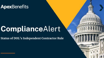 COMPLIANCE ALERT: Status of the DOL's Independent Contractor Rule
