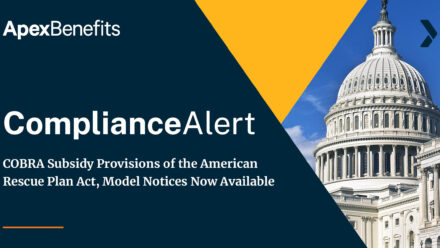 COMPLIANCE ALERT: COBRA Subsidy Provisions of the American Rescue Plan Act, Model Notices Now Available
