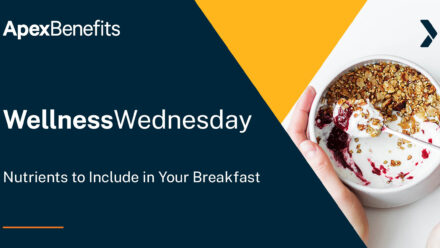 Wellness Wednesday: Nutrients to Include in Your Breakfast