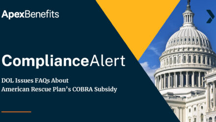 COMPLIANCE ALERT: DOL Issues FAQs About American Rescue Plan's COBRA Subsidy
