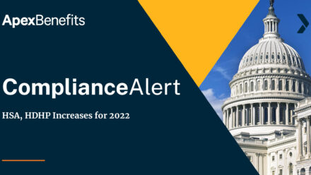 COMPLIANCE ALERT: HSA/HDHP Limits Increase for 2022