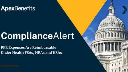 COMPLIANCE ALERT: PPE Expenses Are Reimbursable Under Health FSAs, HRAs and HSAs