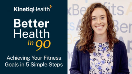 Better Health in 90 | Achieving Your Fitness Goals in 5 Simple Steps