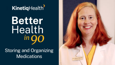 Better Health in 90 | Storing and Organizing Medications