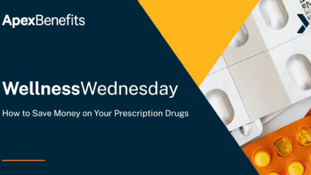 Wellness Wednesday: Tips to Save Money on Your Prescription Drugs