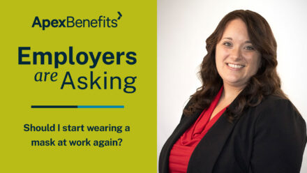 Employers are Asking | Updated Mask Recommendation
