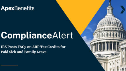 COMPLIANCE ALERT: IRS Posts FAQs on ARP Tax Credits for Paid Sick and Family Leave