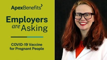 Employers are Asking | COVID-19 Vaccine and Pregnant People