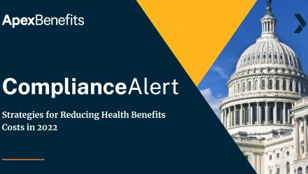 COMPLIANCE ALERT: 3 Strategies to Reduce Health Benefits Costs in 2022