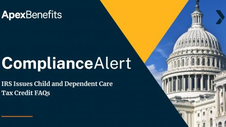 COMPLIANCE ALERT: IRS Issues Child and Dependent Care Tax Credit FAQs